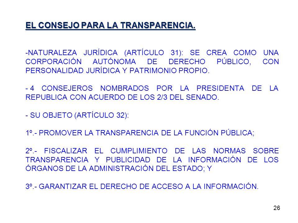 26 EL CONSEJO PARA LA TRANSPARENCIA. -NATURALEZA JURÍDICA (ARTÍCULO 31): SE CREA COMO UNA CORPORACIÓN AUTÓNOMA DE DERECHO PÚBLICO, CON PERSONALIDAD JU