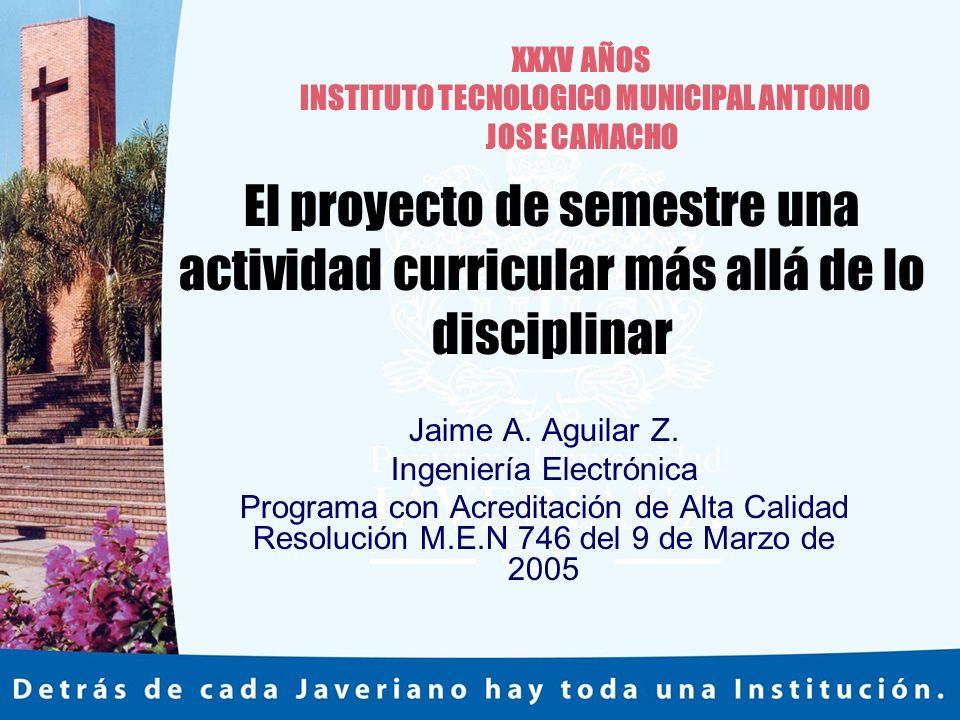 El proyecto de semestre una actividad curricular más allá de lo disciplinar Jaime A.