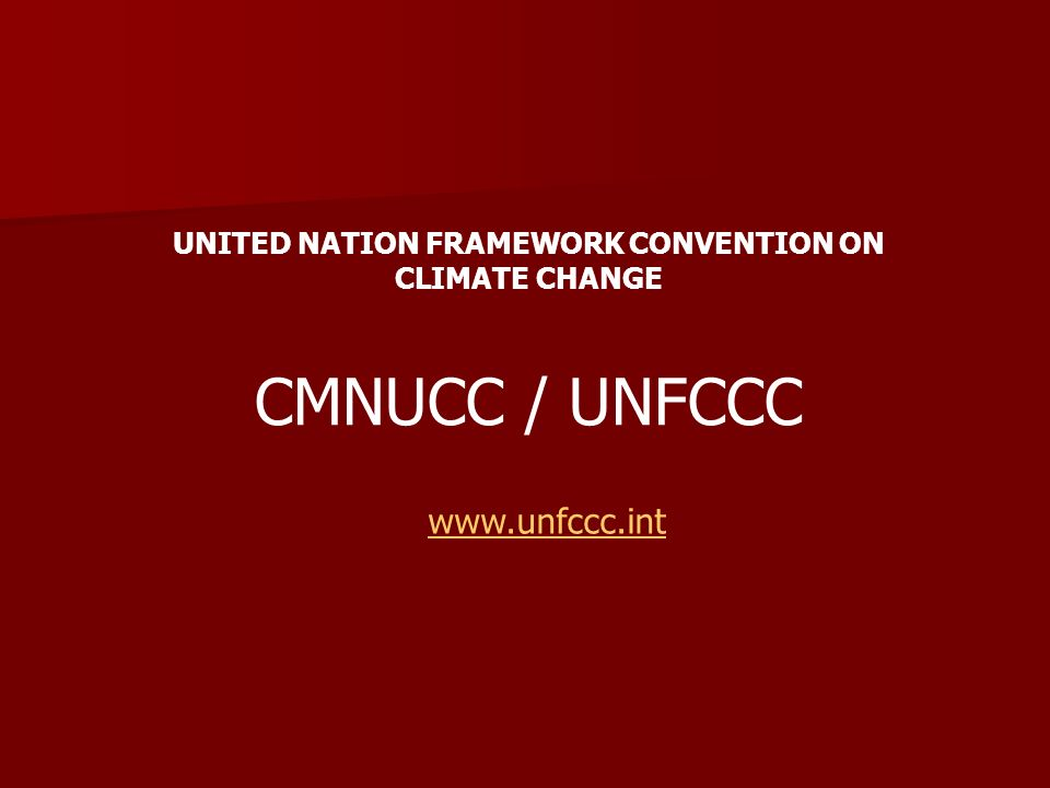 CMNUCC / UNFCCC www.unfccc.int UNITED NATION FRAMEWORK CONVENTION ON CLIMATE CHANGE