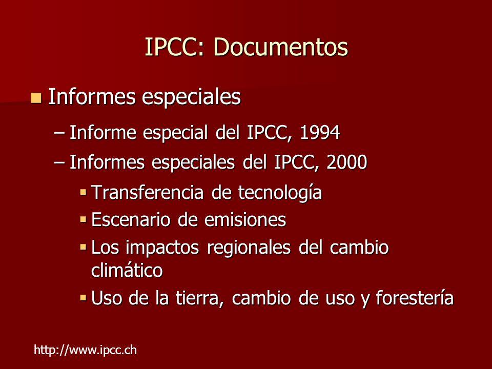 IPCC: Documentos Informes especiales Informes especiales –Informe especial del IPCC, 1994 –Informes especiales del IPCC, 2000 Transferencia de tecnolo
