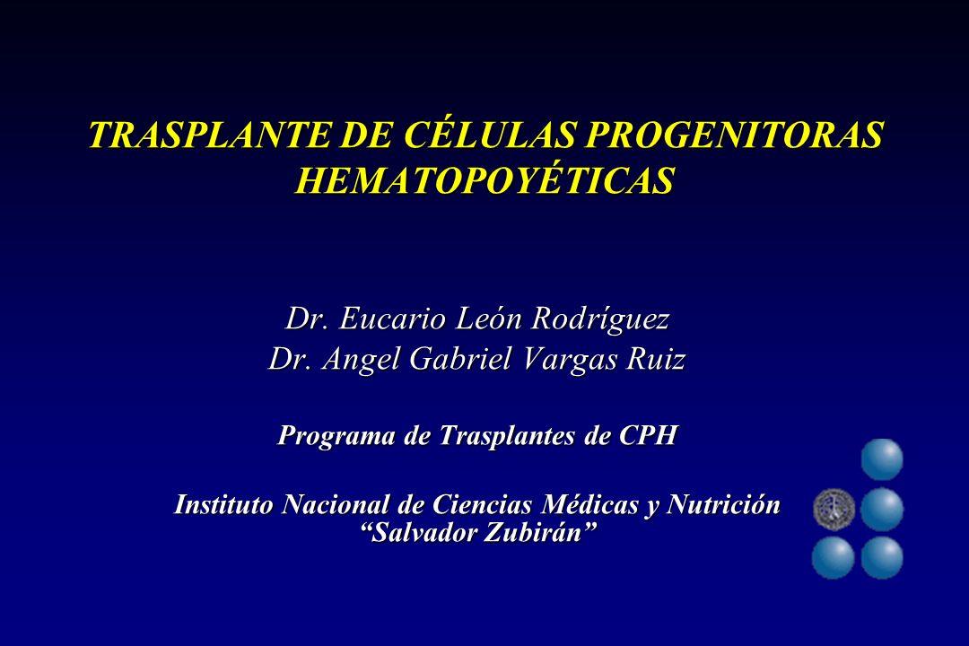 TRASPLANTE DE CÉLULAS PROGENITORAS HEMATOPOYÉTICAS Dr.