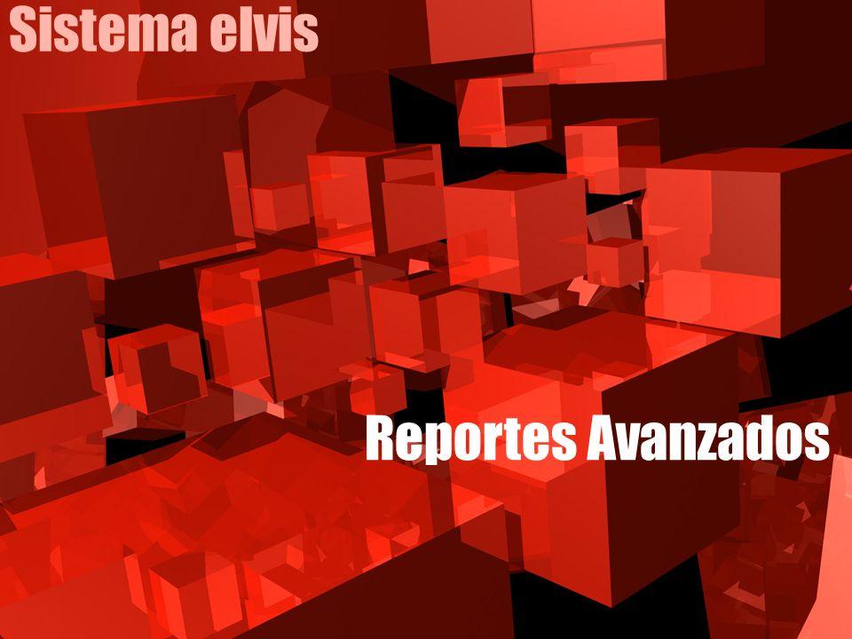 Sistema elvis Reportes Avanzados
