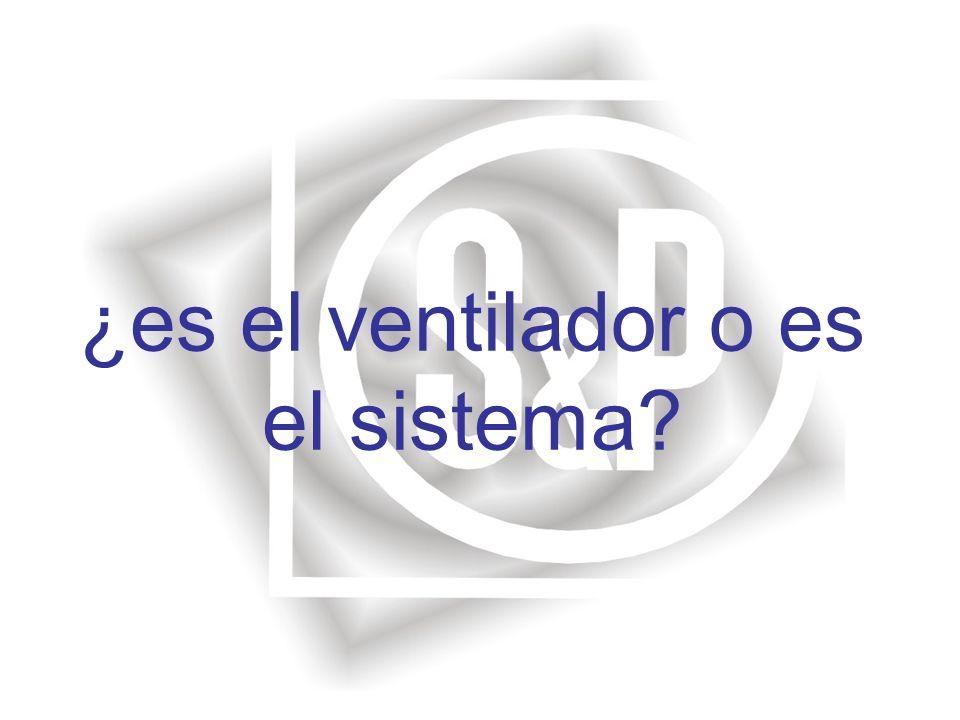 ¿es el ventilador o es el sistema?