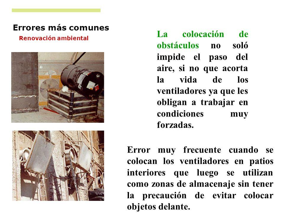 La colocación de obstáculos no soló impide el paso del aire, si no que acorta la vida de los ventiladores ya que les obligan a trabajar en condiciones