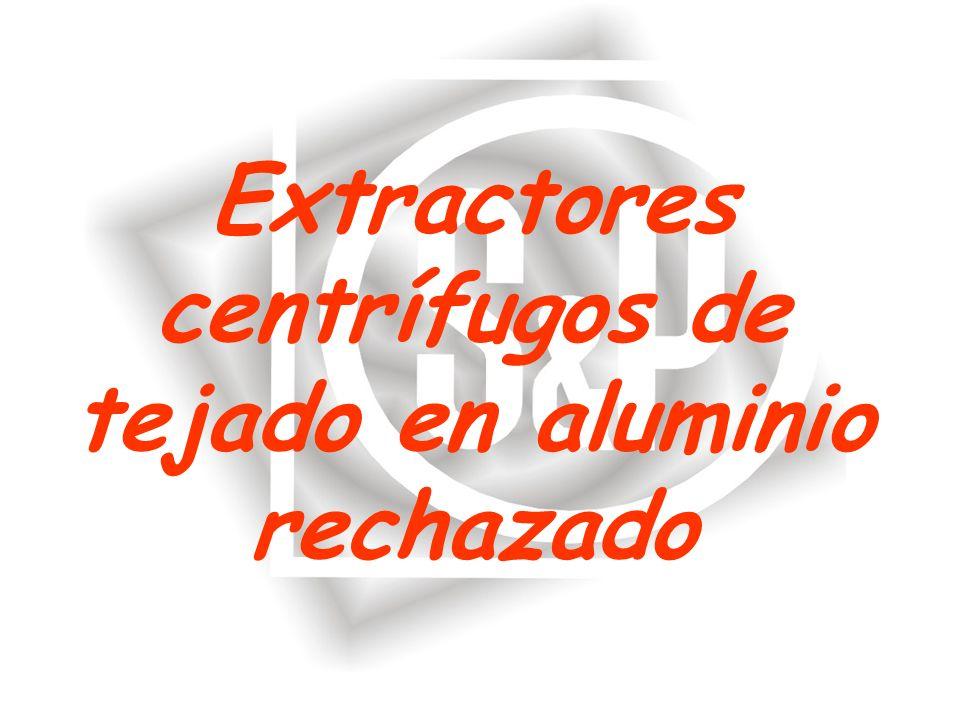 Extractores centrífugos de tejado en aluminio rechazado