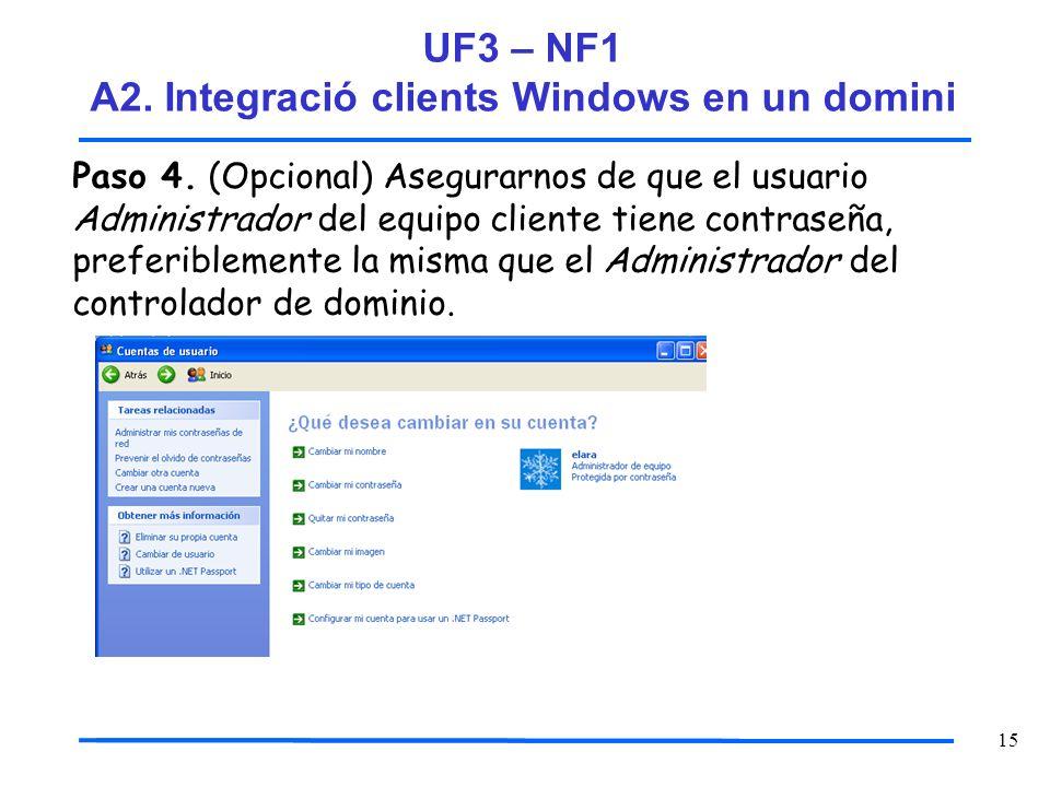 15 Paso 4. (Opcional) Asegurarnos de que el usuario Administrador del equipo cliente tiene contraseña, preferiblemente la misma que el Administrador d