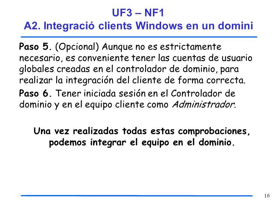 16 Paso 5. (Opcional) Aunque no es estrictamente necesario, es conveniente tener las cuentas de usuario globales creadas en el controlador de dominio,