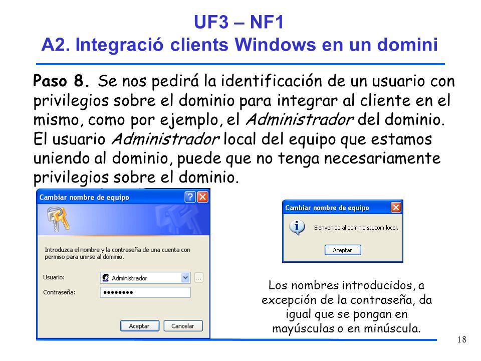 18 Paso 8. Se nos pedirá la identificación de un usuario con privilegios sobre el dominio para integrar al cliente en el mismo, como por ejemplo, el A