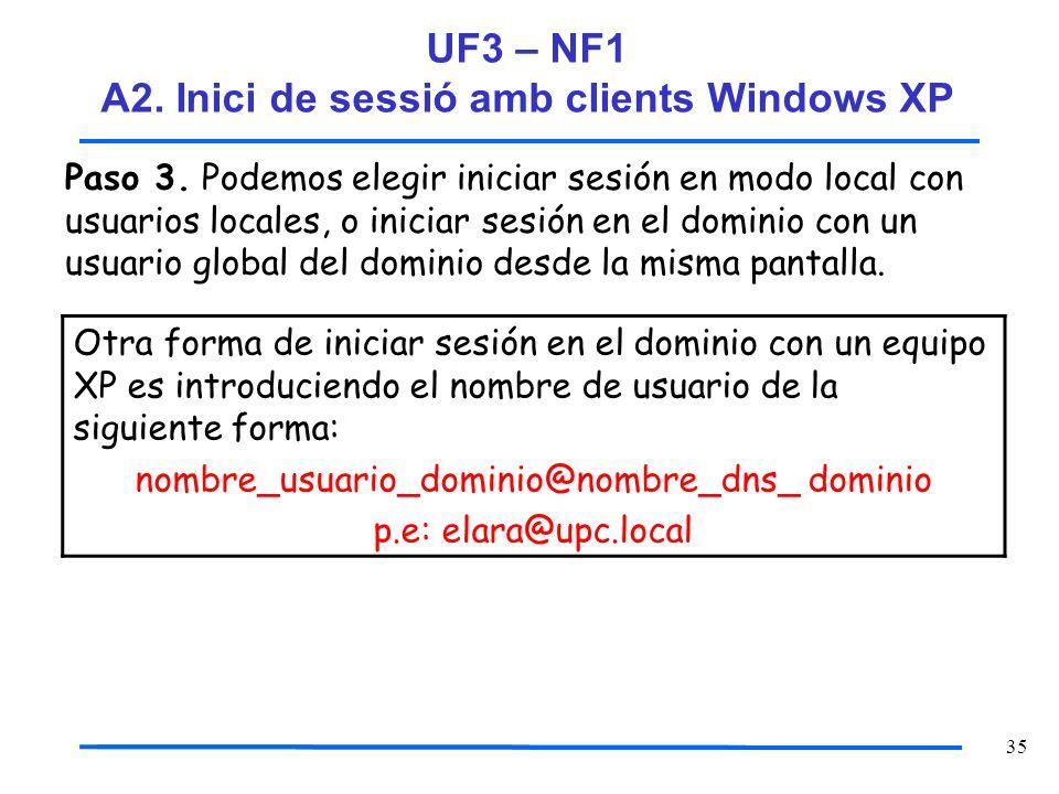 35 Paso 3. Podemos elegir iniciar sesión en modo local con usuarios locales, o iniciar sesión en el dominio con un usuario global del dominio desde la