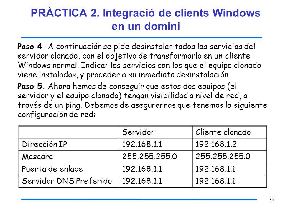 37 Paso 4. A continuación se pide desinstalar todos los servicios del servidor clonado, con el objetivo de transformarlo en un cliente Windows normal.