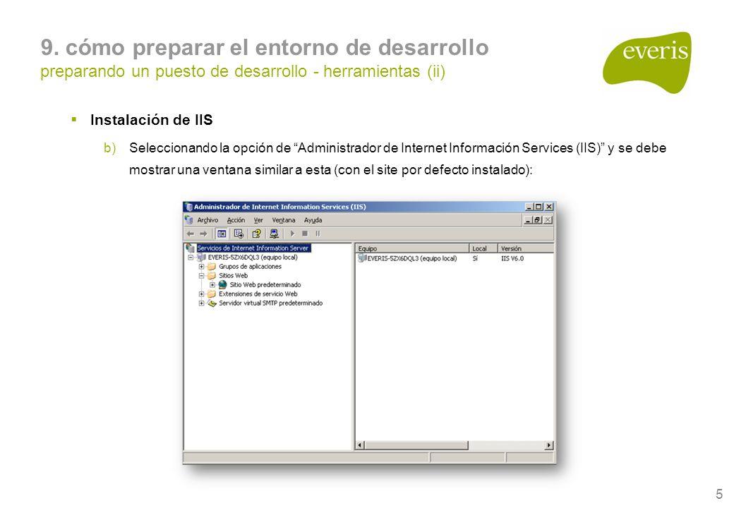 5 9. cómo preparar el entorno de desarrollo preparando un puesto de desarrollo - herramientas (ii) Instalación de IIS b)Seleccionando la opción de Adm