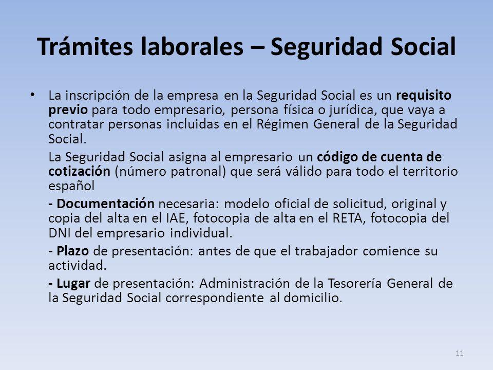 Trámites laborales – Seguridad Social La inscripción de la empresa en la Seguridad Social es un requisito previo para todo empresario, persona física