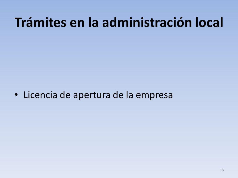 Trámites en la administración local Licencia de apertura de la empresa 13
