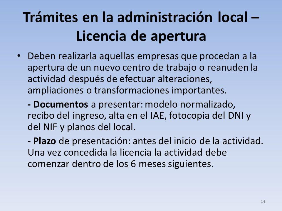 Trámites en la administración local – Licencia de apertura Deben realizarla aquellas empresas que procedan a la apertura de un nuevo centro de trabajo
