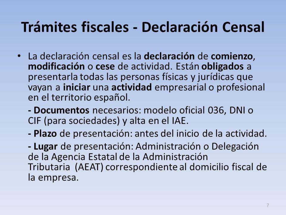 Trámites fiscales - Declaración Censal La declaración censal es la declaración de comienzo, modificación o cese de actividad. Están obligados a presen