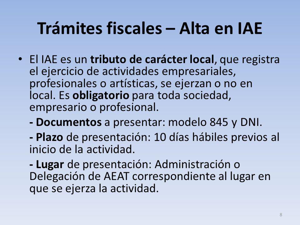 Trámites fiscales – Alta en IAE El IAE es un tributo de carácter local, que registra el ejercicio de actividades empresariales, profesionales o artíst