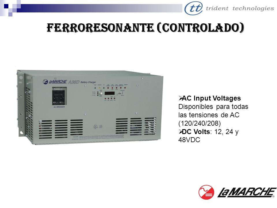FERRORESONANTe (Controlado) AC Input Voltages Disponibles para todas las tensiones de AC (120/240/208) DC Volts: 12, 24 y 48VDC