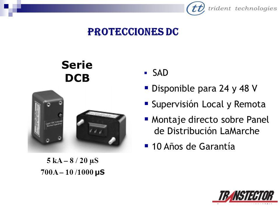 Protecciones DC Serie DCB 5 kA – 8 / 20 µS 700A – 10 /1000 µS SAD Disponible para 24 y 48 V Supervisión Local y Remota Montaje directo sobre Panel xi