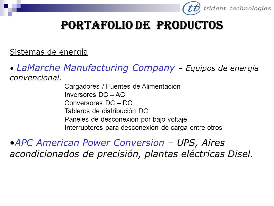 PORTAFOLIO DE PRODUCTOS Sistemas de energía LaMarche Manufacturing Company – Equipos de energía convencional. Cargadores / Fuentes de Alimentación Inv
