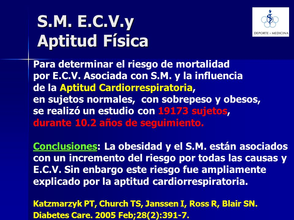 S.M. E.C.V.y Aptitud Física Para determinar el riesgo de mortalidad por E.C.V. Asociada con S.M. y la influencia de la Aptitud Cardiorrespiratoria, en