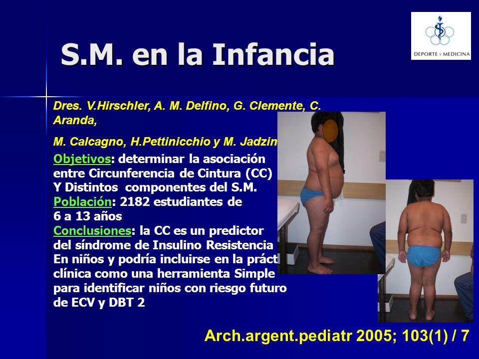 S.M. en la Infancia Arch.argent.pediatr 2005; 103(1) / 7 Dres. V.Hirschler, A. M. Delfino, G. Clemente, C. Aranda, M. Calcagno, H.Pettinicchio y M. Ja