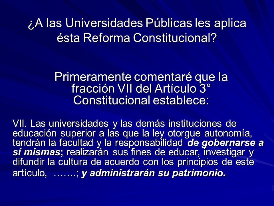 ¿A las Universidades Públicas les aplica ésta Reforma Constitucional.