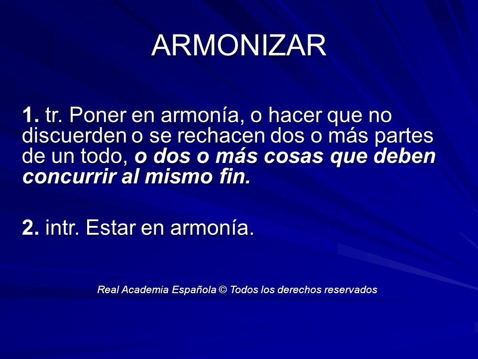 ARMONIZAR 1. tr.