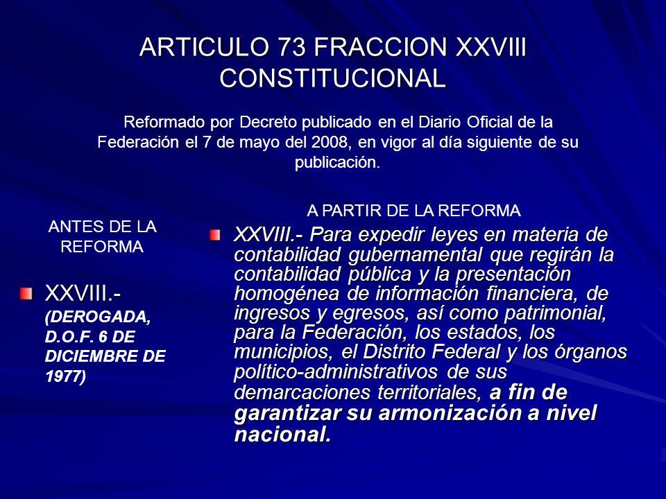 ARTICULO 73 FRACCION XXVIII CONSTITUCIONAL XXVIII.- XXVIII.- (DEROGADA, D.O.F.