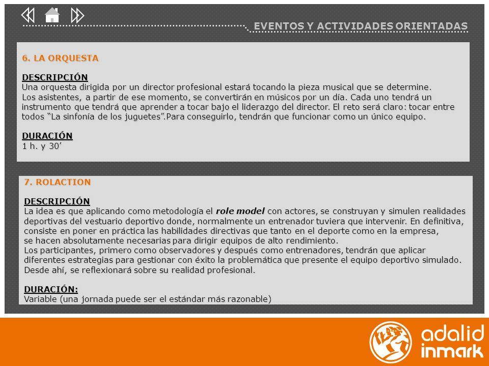 EVENTOS Y ACTIVIDADES ORIENTADAS 6.