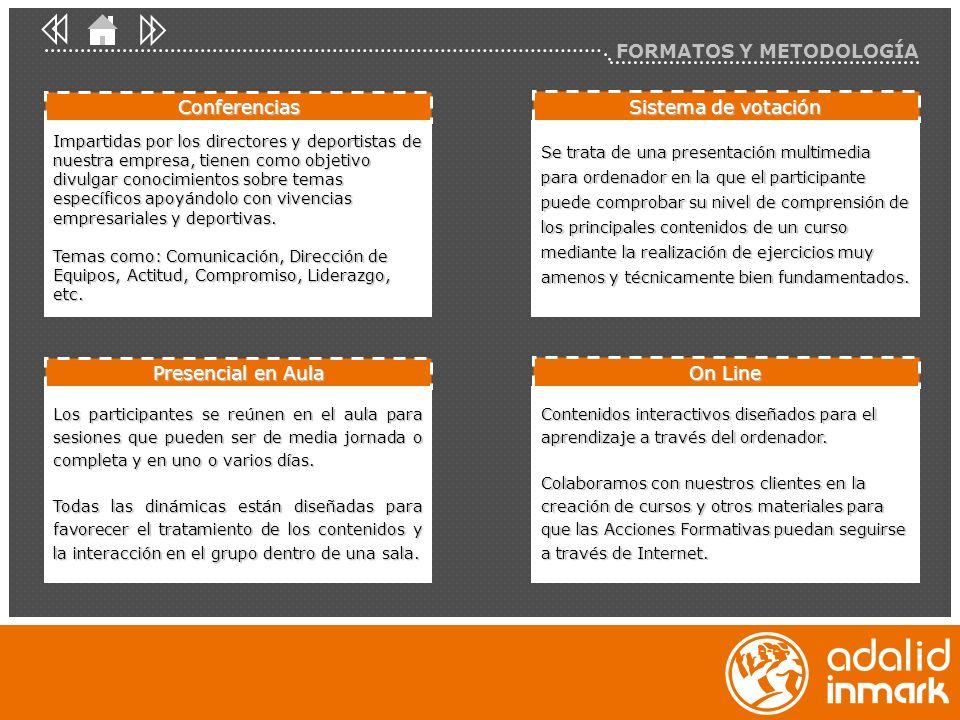 FORMATOS Y METODOLOGÍA Se trata de una presentación multimedia para ordenador en la que el participante puede comprobar su nivel de comprensión de los principales contenidos de un curso mediante la realización de ejercicios muy amenos y técnicamente bien fundamentados.