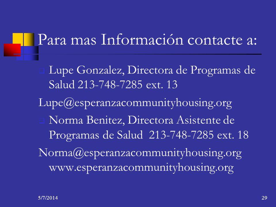 5/7/201429 Para mas Información contacte a: Lupe Gonzalez, Directora de Programas de Salud 213-748-7285 ext. 13 Lupe@esperanzacommunityhousing.org Nor