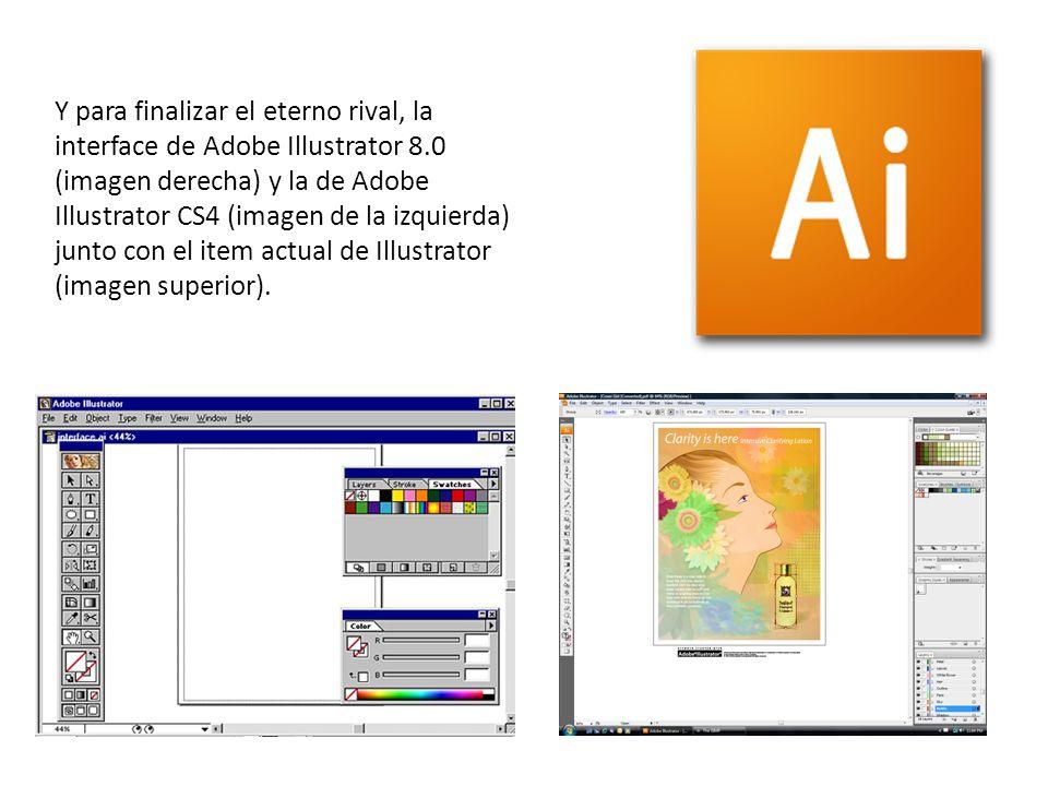 Y para finalizar el eterno rival, la interface de Adobe Illustrator 8.0 (imagen derecha) y la de Adobe Illustrator CS4 (imagen de la izquierda) junto