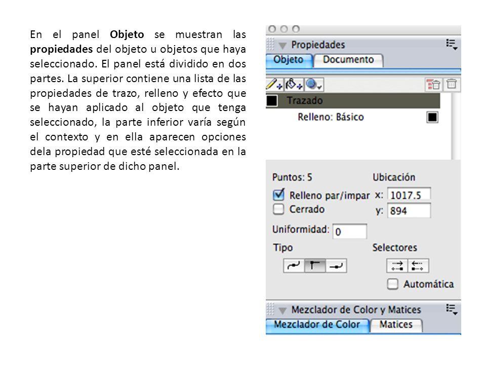 En el panel Objeto se muestran las propiedades del objeto u objetos que haya seleccionado. El panel está dividido en dos partes. La superior contiene