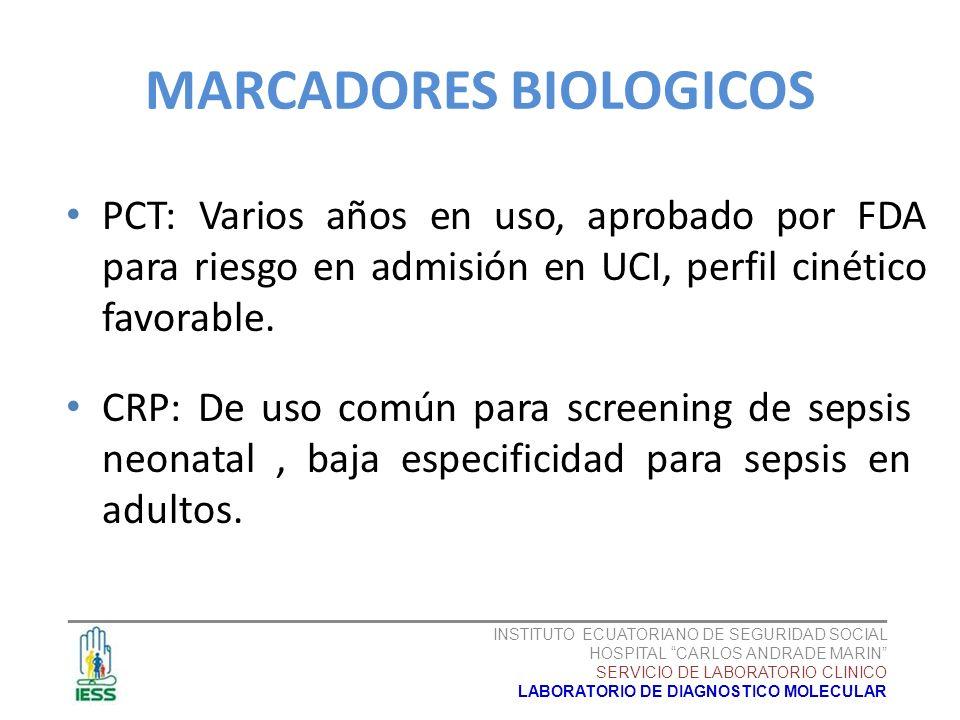 MARCADORES BIOLOGICOS PCT: Varios años en uso, aprobado por FDA para riesgo en admisión en UCI, perfil cinético favorable. CRP: De uso común para scre