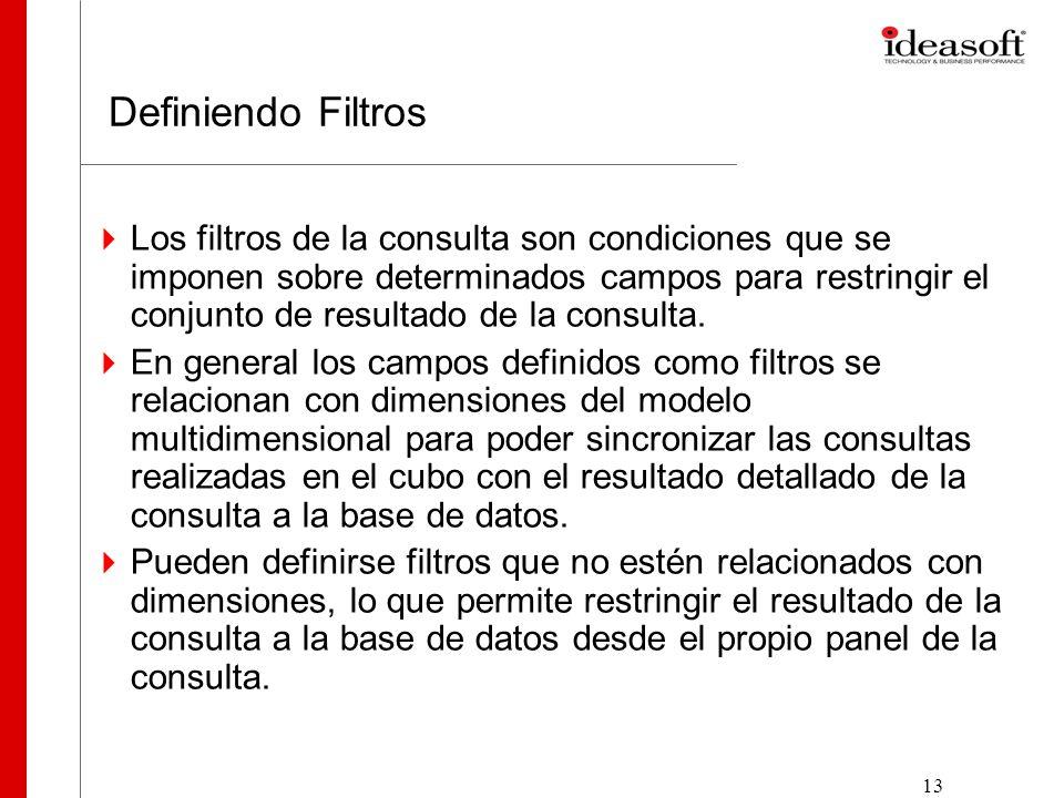 13 Definiendo Filtros Los filtros de la consulta son condiciones que se imponen sobre determinados campos para restringir el conjunto de resultado de la consulta.