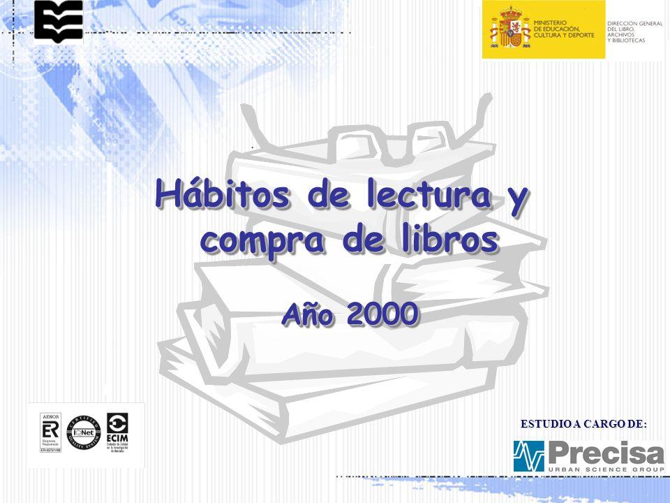 Hábitos de lectura y compra de libros Año 2000 Hábitos de lectura y compra de libros Año 2000 ESTUDIO A CARGO DE: