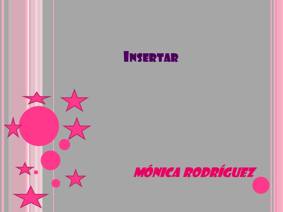 I NSERTAR Mónica Rodríguez