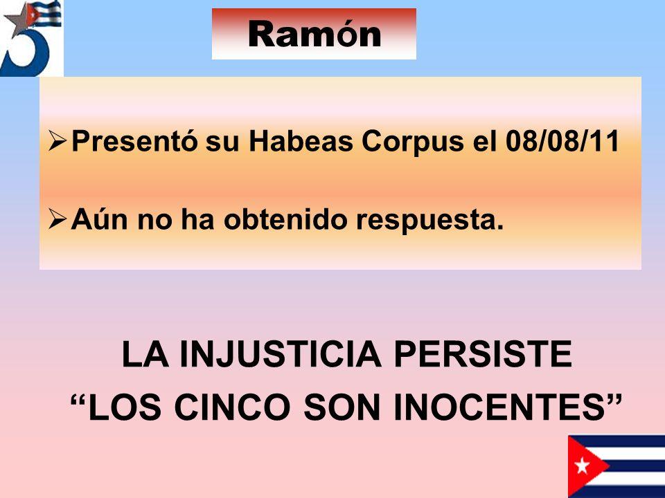 Presentó su Habeas Corpus el 08/08/11 Aún no ha obtenido respuesta.