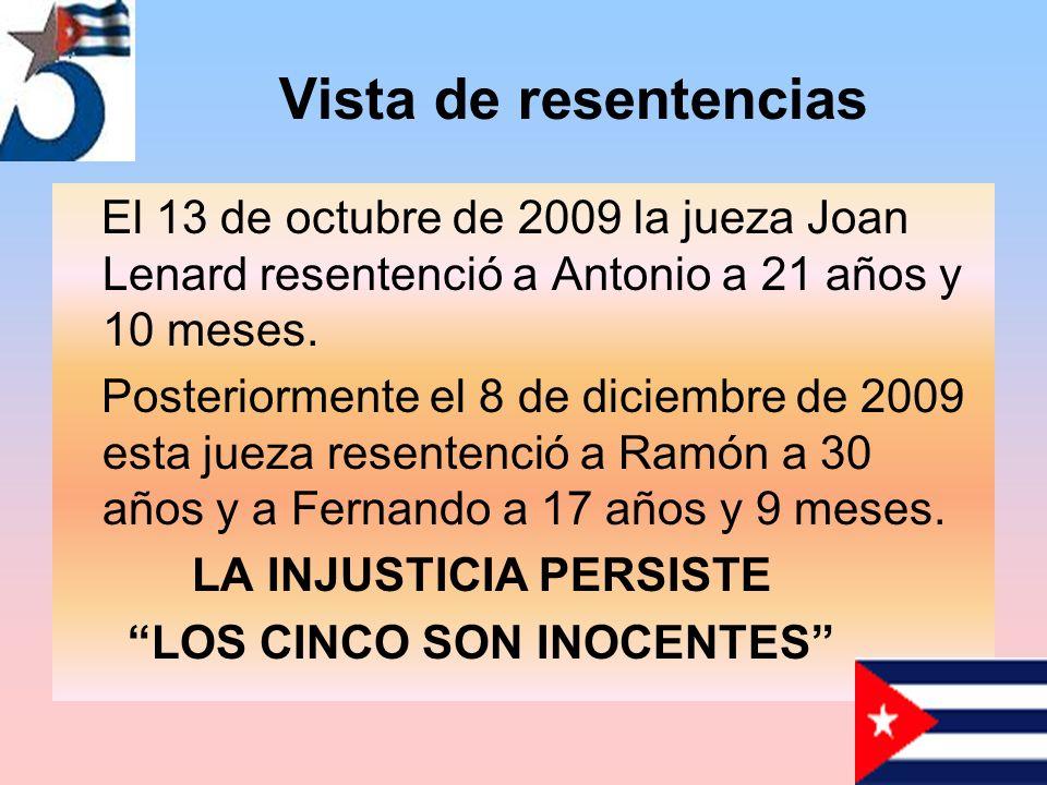 Vista de resentencias El 13 de octubre de 2009 la jueza Joan Lenard resentenció a Antonio a 21 años y 10 meses.