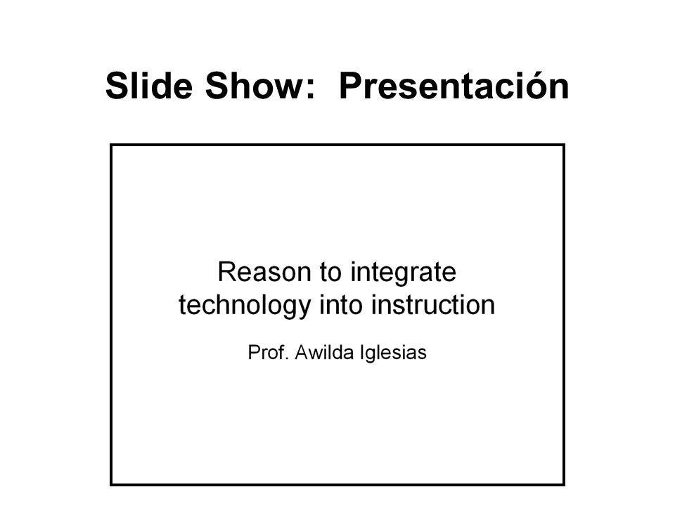 Slide Show: Presentación