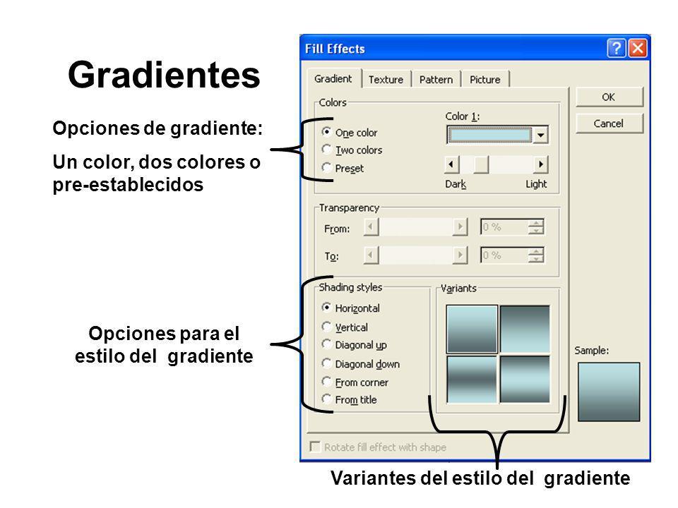Gradientes Variantes del estilo del gradiente Opciones de gradiente: Un color, dos colores o pre-establecidos Opciones para el estilo del gradiente