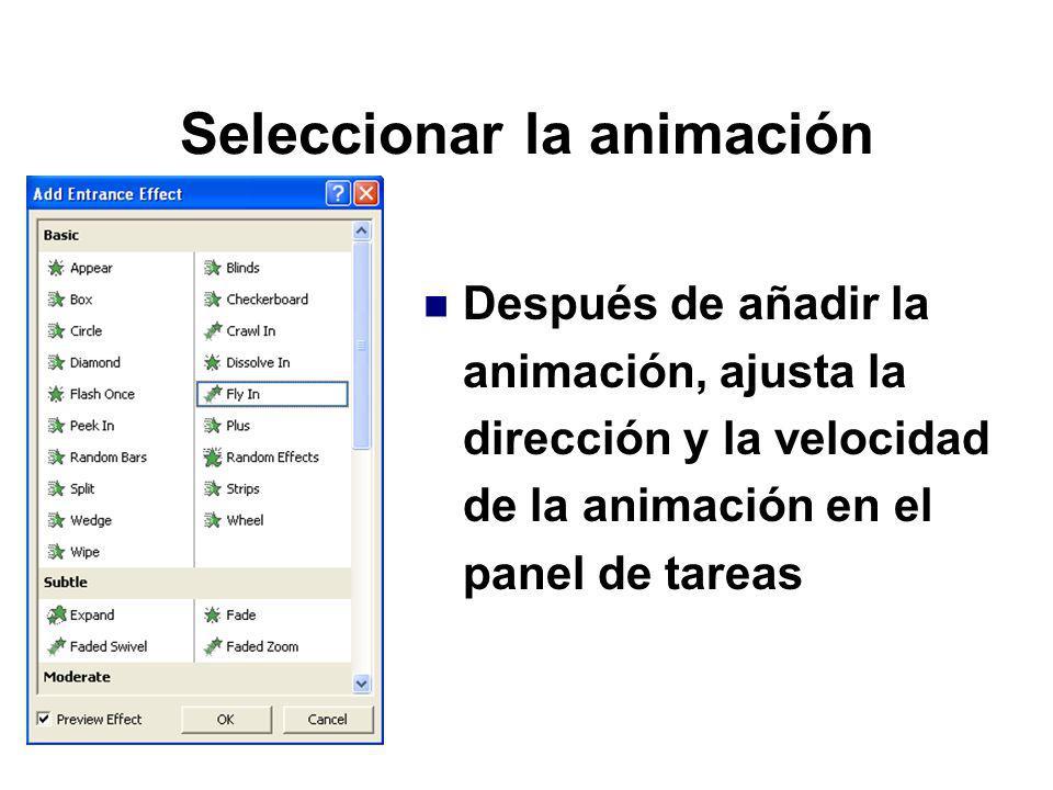 Seleccionar la animación Después de añadir la animación, ajusta la dirección y la velocidad de la animación en el panel de tareas