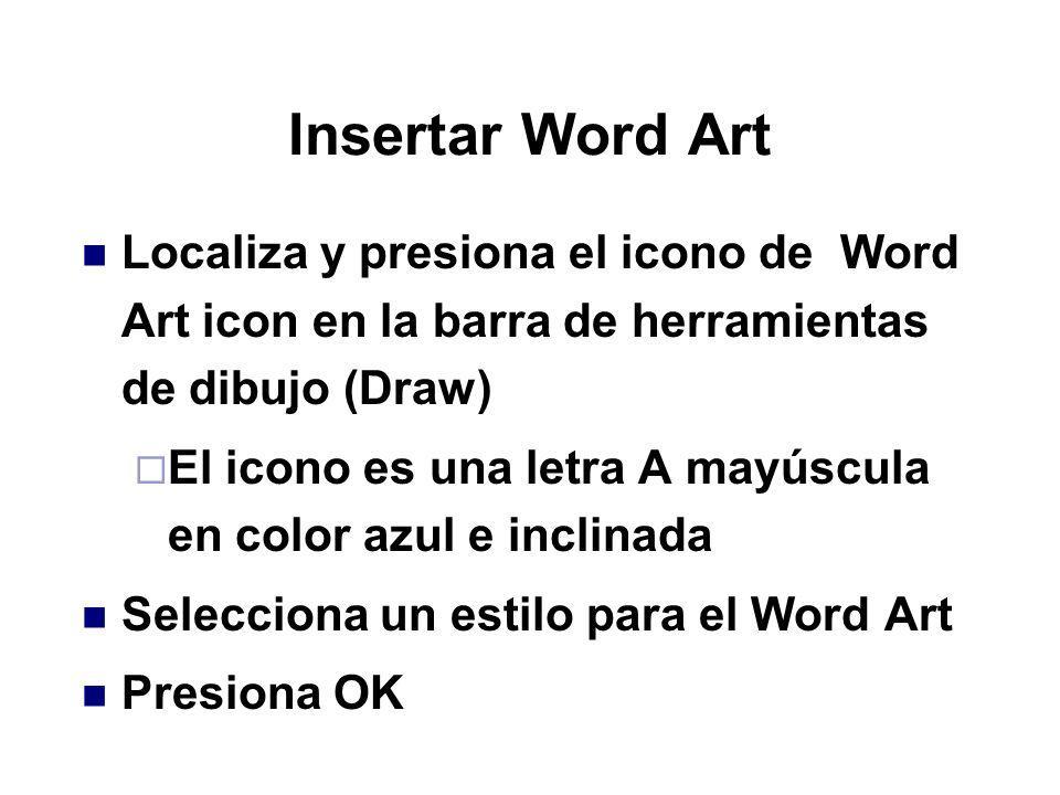 Insertar Word Art Localiza y presiona el icono de Word Art icon en la barra de herramientas de dibujo (Draw) El icono es una letra A mayúscula en colo