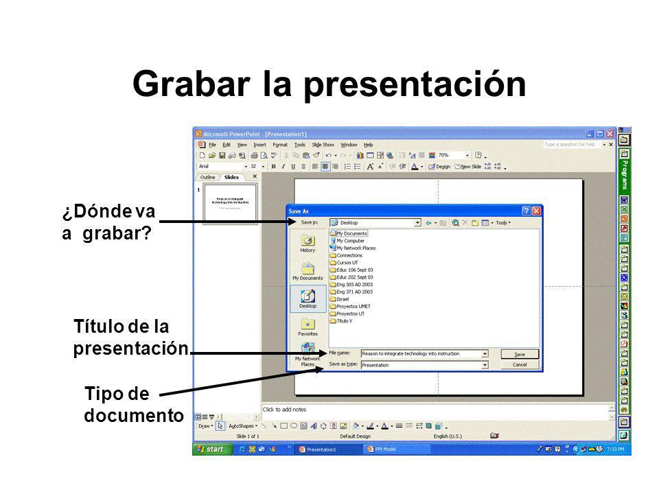 Grabar la presentación ¿Dónde va a grabar? Título de la presentación Tipo de documento