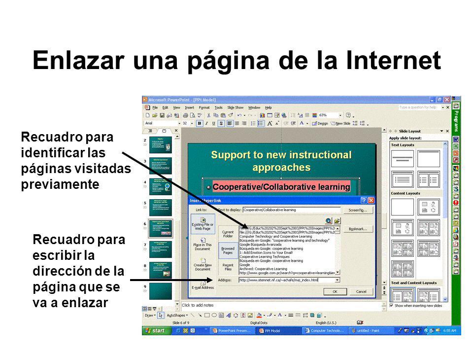 Enlazar una página de la Internet Recuadro para identificar las páginas visitadas previamente Recuadro para escribir la dirección de la página que se