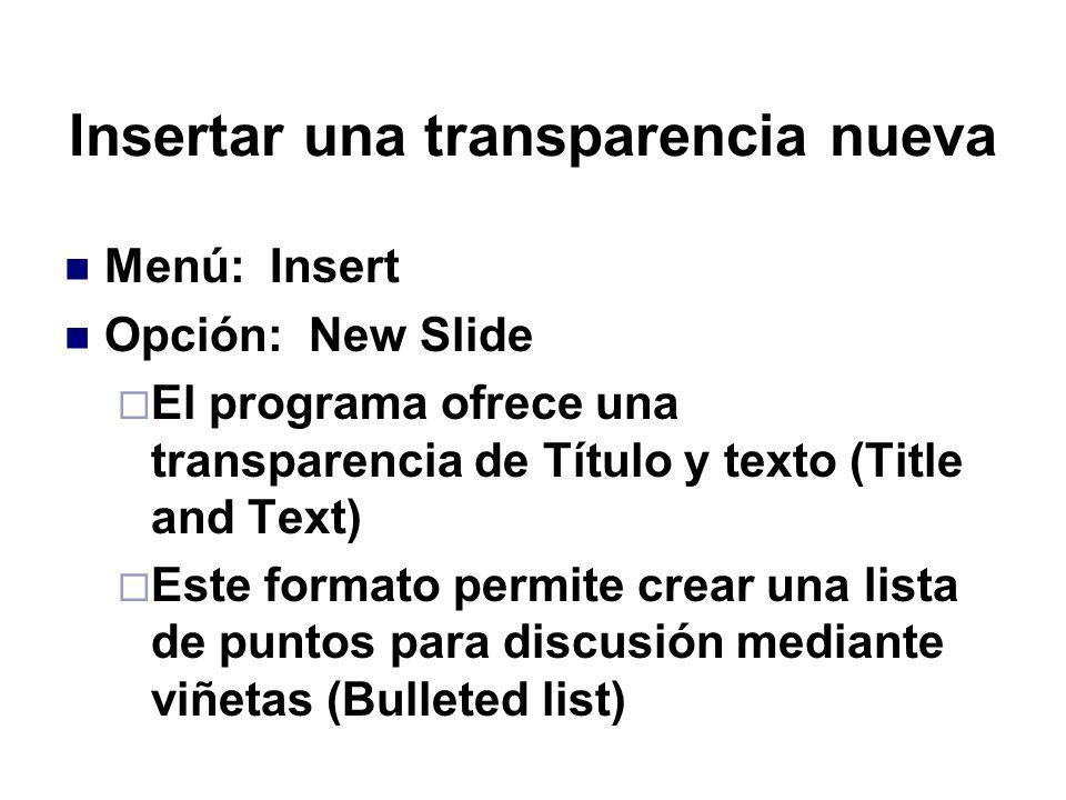 Aplicar transición entre transparencias Menú: Slide Show Opción: Slide Transition Selecciona la transición Ajusta la velocidad de la transición Presiona el botón Apply to All Slides