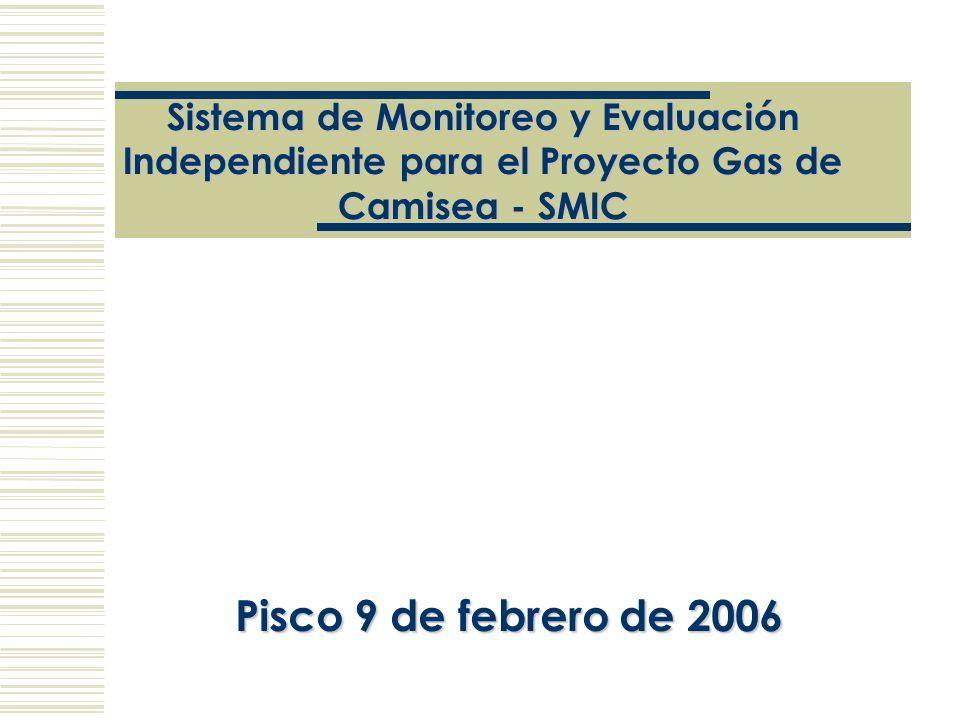 Sistema de Monitoreo y Evaluación Independiente para el Proyecto Gas de Camisea - SMIC Pisco 9 de febrero de 2006