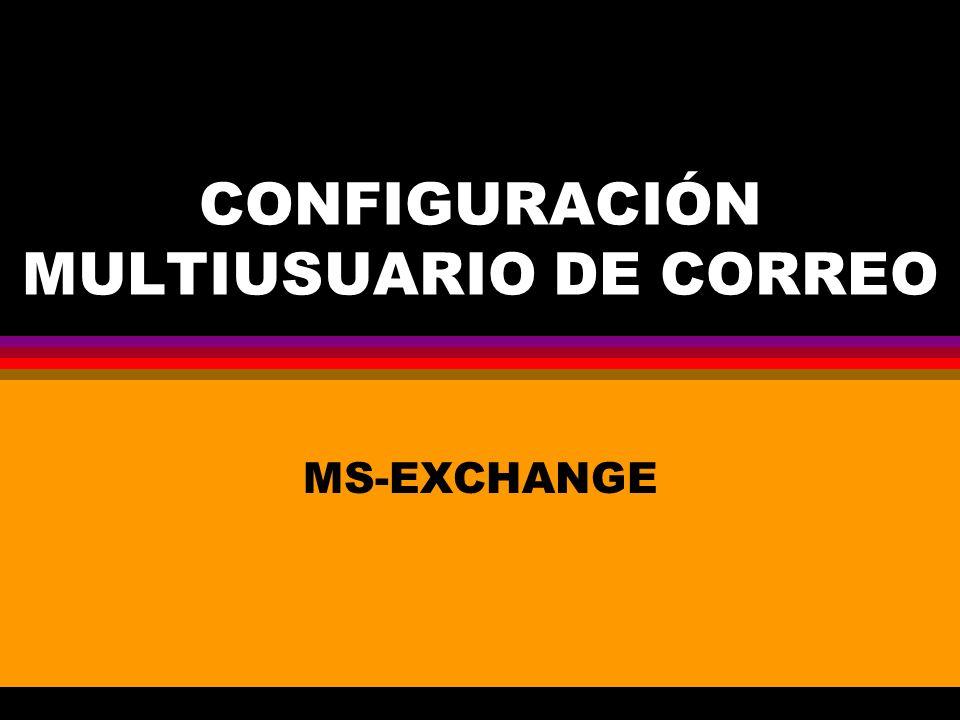 CONFIGURACIÓN MULTIUSUARIO DE CORREO MS-EXCHANGE