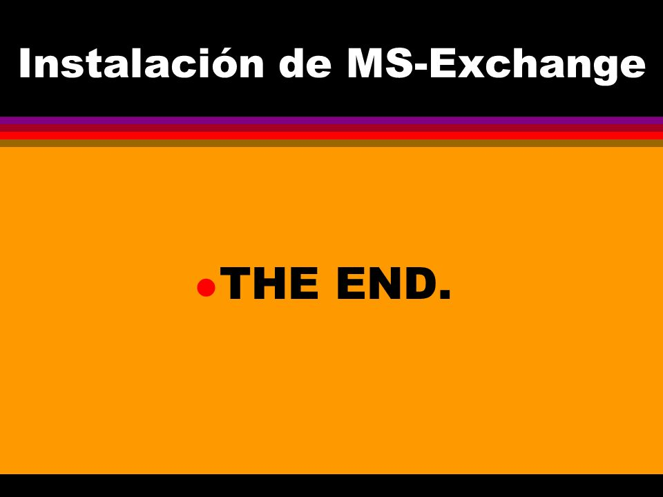 Instalación de MS-Exchange l THE END.