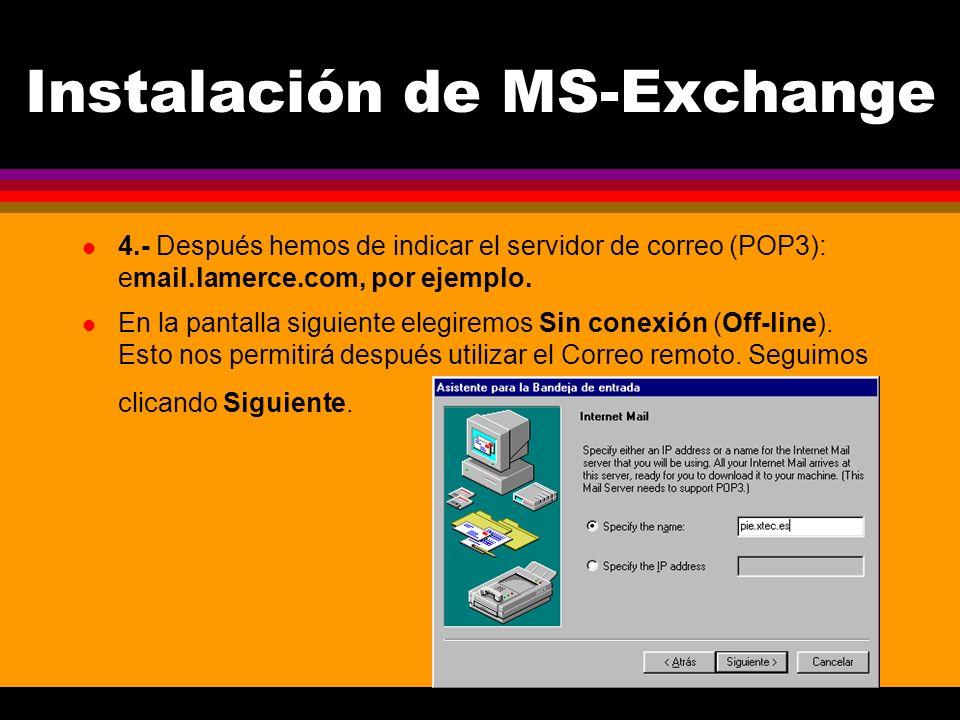 Instalación de MS-Exchange l 4.- Después hemos de indicar el servidor de correo (POP3): email.lamerce.com, por ejemplo.